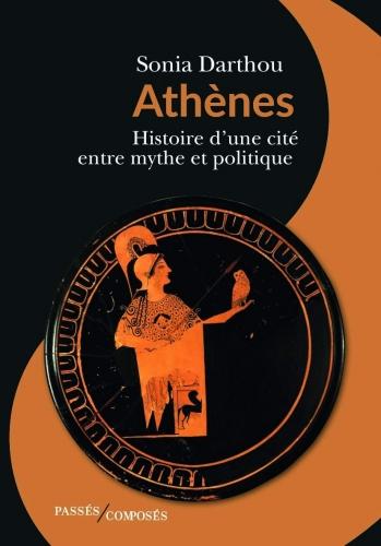 Darthou_Athènes - Histoire d'une cité entre mythe et politique.jpg