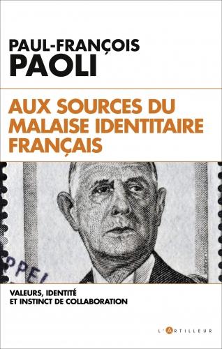 Paoli_Aux sources du malheur identitaire français.jpg