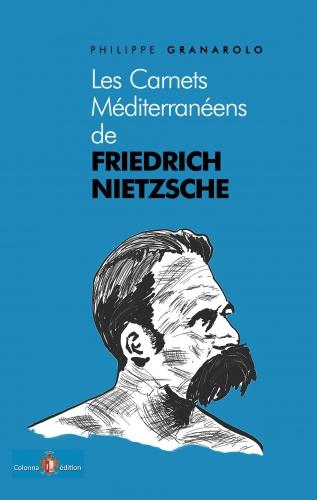 Granarolo_Les carnets méditerranéens de Friedrich Nietzsche.jpg