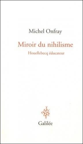 Onfray_Miroir du nihilisme.jpg