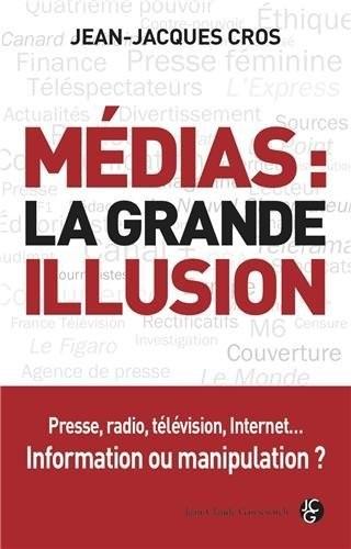 médias la grande illusion.jpg