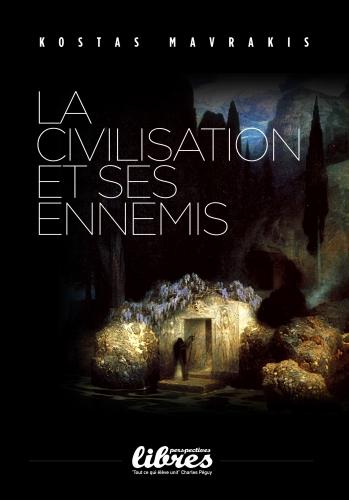 Mavrakis_La-civilisation-et-ses-ennemis.jpg