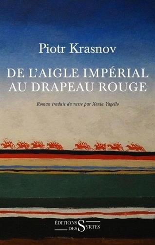 Krasnov_De l'aigle impérial au drapeau rouge.jpg