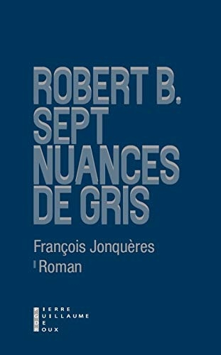 Jonquères_Robert B sept nuance de gris.jpg