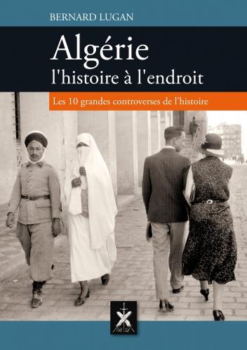 Lugan_Algérie- histoire à l'endroit.jpg