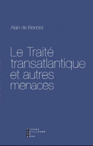 Traité transatlantique_alain de benoist.jpg
