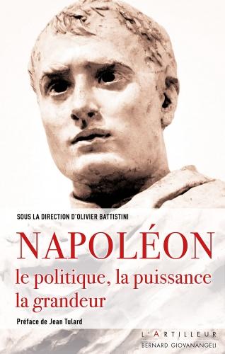 Battistini_Napoléon, le politique, la puissance, la grandeur.jpg
