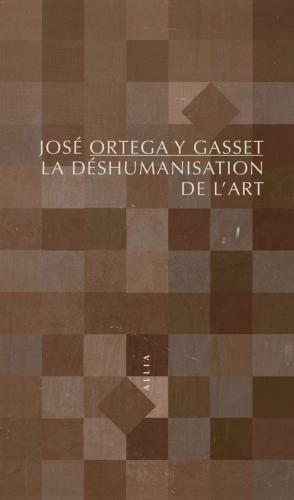 Ortega y Gasset_La déshumanisation de l'art.jpg