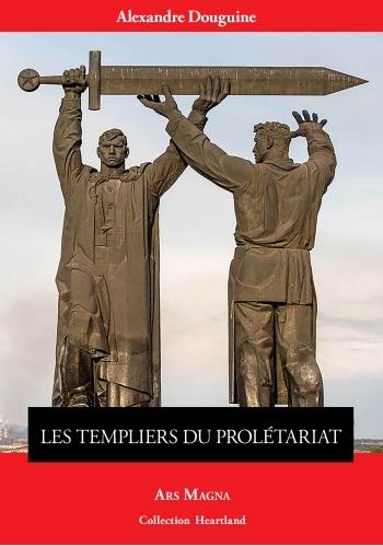 Douguine_Les templiers du prolétariat.jpg