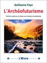 guillaume faye,archéofuturisme,convergence des catastrophes,constructivisme vitaliste,nouvelle droite,ennemi principal,éléments,nd