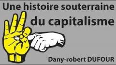 Robert-Dufour_Une histoire souterraine du capitalisme.jpg