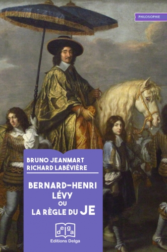 Jeanmart-Labevière_Bernard-Henri Lévy ou la règle du Je.jpg
