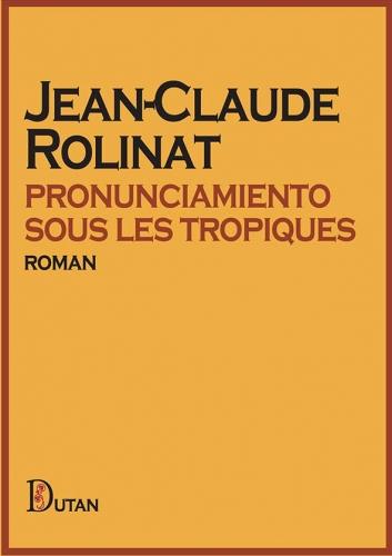 Rolinat_Pronunciamento sous les tropiques.jpg
