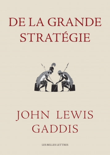Gaddis_De la grande stratégie.jpg