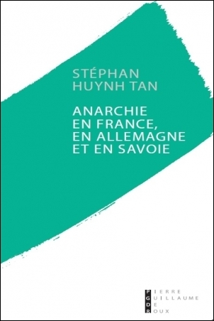 HuynhTan_Anarchie en France, en Allemagne et en Savoie.jpg