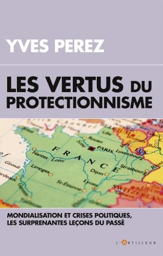 Perez_Les vertus du protectionnisme.jpg