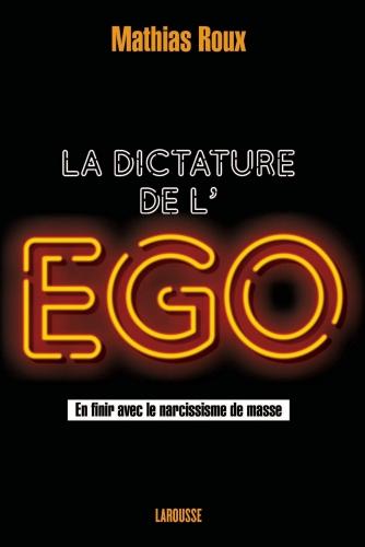 Roux_La dictature de l'ego.jpg