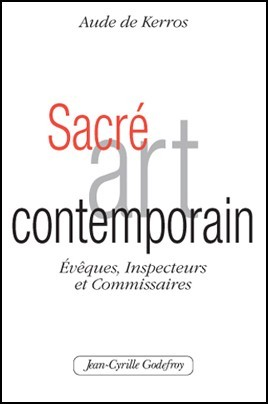 aude de kerros,art contemporain,ac,art officiel,non-art,sacré