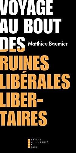 Baumier_Voyage au bout des ruines libérales-libertaires.jpg
