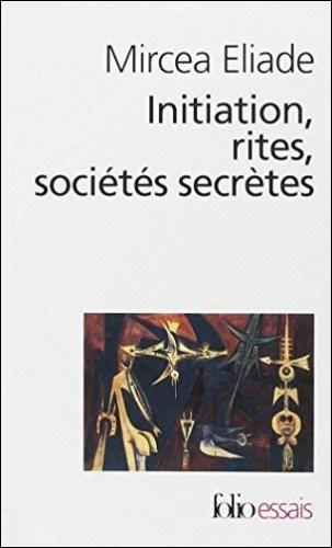 Eliade_Initiation, rites, sociétés secrètes.jpg