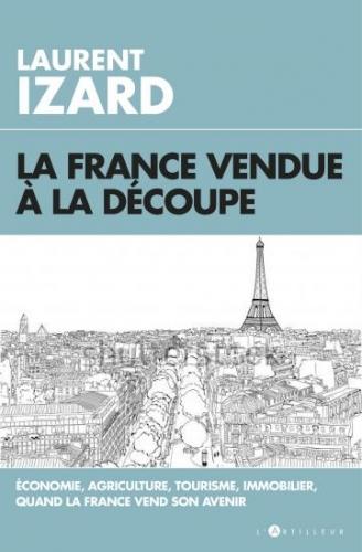 Izard_La France vendue à la découpe.jpg