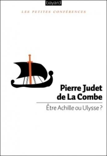 Judet de la Combe_Etre Achille ou Ulysse.jpg