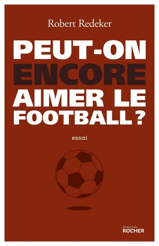 Redeker_Peut-on encore aimer le football.jpg