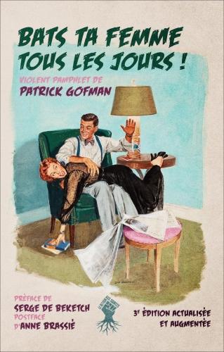 Gofman_Bats ta femme tous les jours.jpg