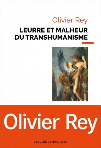 Rey_Leurre et malheur du transhumanisme.jpg