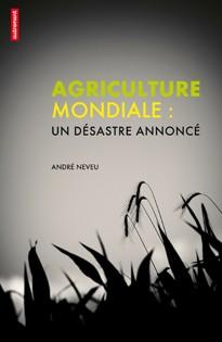 Agriculture mondiale désastre annoncé.jpg