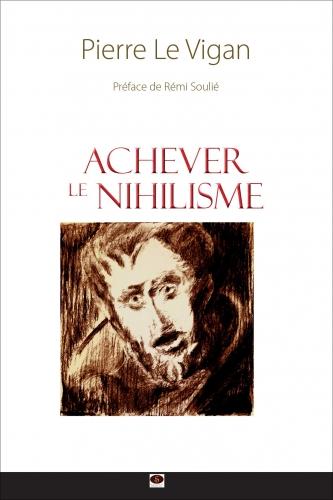 Le Vigan_Achever le nihilisme.jpg