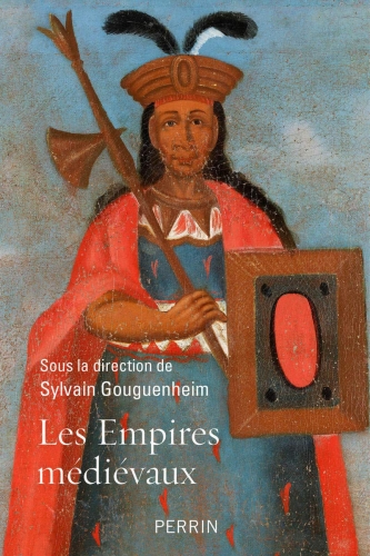 Gouguenheim_Les empires médiévaux.jpg