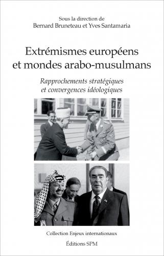 Bruneteau_Santamaria_Extrémismes européens et monde arabo-musulman.jpg