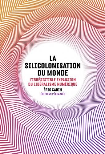 Siliconisation du monde_Sadin.jpg