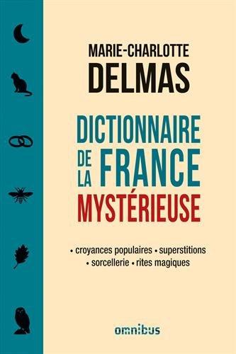 Delmas_Dictionnaire de la France mystérieuse.jpg