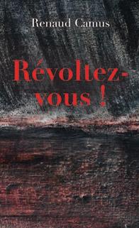 Révolte_Renaud Camus.jpg