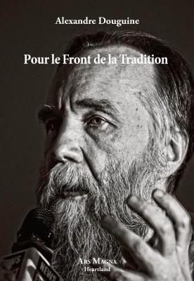 Douguine_Pour le Front de la tradition.jpg