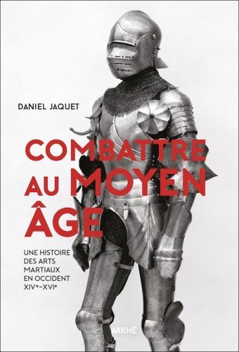 Jaquet_Combattre au Moyen-Age.jpg