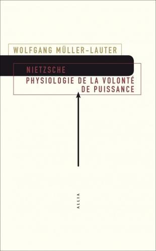 Müller-Lauter_Nietzsche - Physiologie de la volonté de puissance.jpg