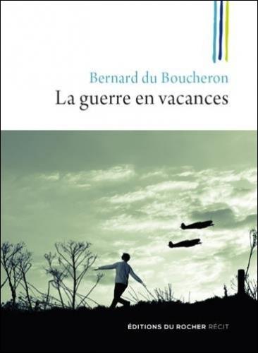 Guerre en vacances_Du Boucheron.jpg