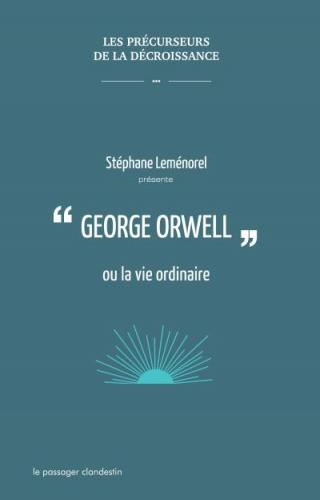 Lemenorel_George-Orwell-ou-la-vie-ordinaire.jpg