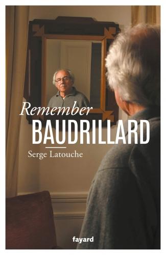 Latouche_Remember Baudrillard.jpg