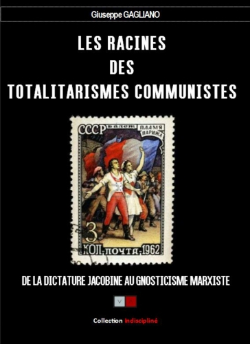 Gagliano_Les racines des totalitarismes communistes.jpg